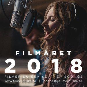 Episod 102: Filmåret 2018