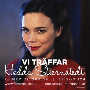 Episod 104: Vi träffar Hedda Stiernstedt