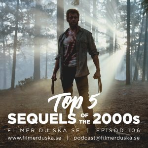 Episod 106: Top 5 Sequels of the 2000's