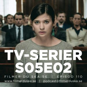 Episod 110: TV-Serier – S05E02